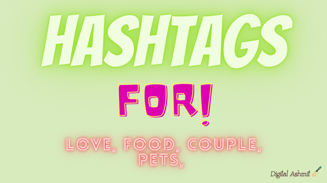 Popular Top #Hashtags on Instagram For Love Food Pets Couple
