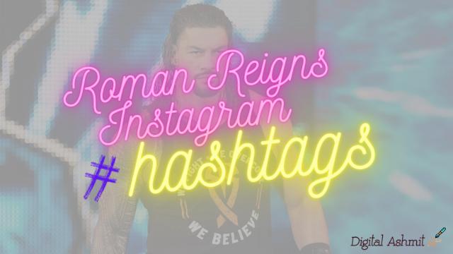 roman-reigns-instagram-hashtags